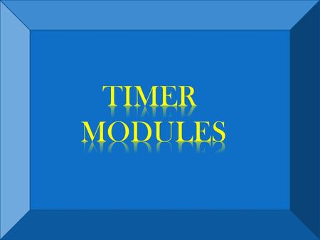 Timer modules in PIC 16F877.  The PIC 16F877 basically has three independent timer modules,  denoted by the symbols, TIMER-0, TIMER1,andTIMER2. . These.
