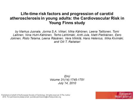 Life-time risk factors and progression of carotid atherosclerosis in young adults: the Cardiovascular Risk in Young Finns study by Markus Juonala, Jorma.