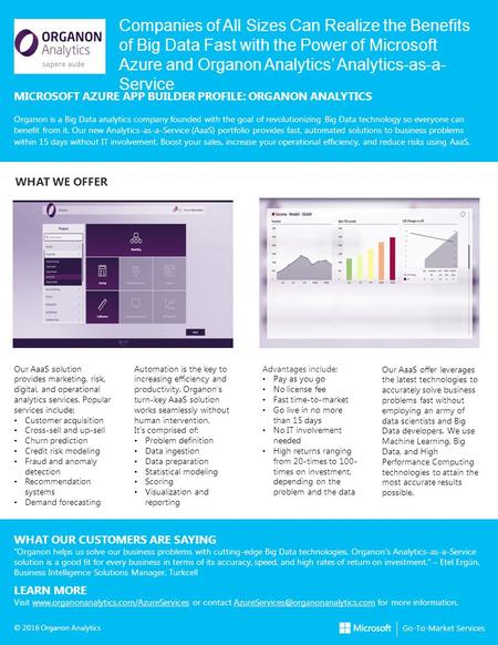 Companies of All Sizes Can Realize the Benefits of Big Data Fast with the Power of Microsoft Azure and Organon Analytics' Analytics-as-a- Service MICROSOFT.