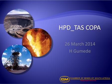 HPD_TAS COPA 26 March 2014 H Gumede. Discussion Points 2 1.Mining Charter and Culture Transformation 2.PoE Significance 3.PoE Discussion.
