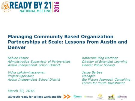 Managing Community Based Organization Partnerships at Scale: Lessons from Austin and Denver Sabine FosterKatherine Plog Martinez Administrative Supervisor.