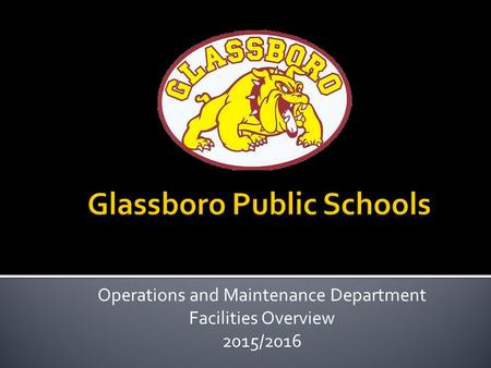 Operations and Maintenance Department Facilities Overview 2015/2016.
