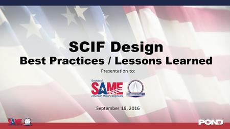 SCIF Design Best Practices / Lessons Learned Presentation to: September 19, 2016.
