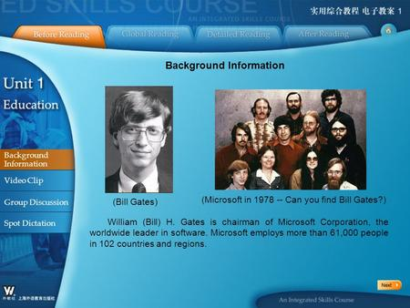 BR_Background Information1 Background Information (<strong>Bill</strong> <strong>Gates</strong>) (Microsoft in Can you find <strong>Bill</strong> <strong>Gates</strong>?) Background Information Video Clip Group.