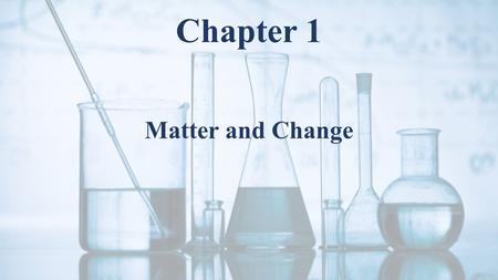 Matter and Change Chapter 1. Ch. 1.2 Matter and Its Properties  Mass of deflated balloon _______________  Mass of inflated balloon ________________.