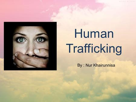 human trafficking definition Note on the definition of 'child trafficking' note: this note is based on engagements among international agencies in 2006 and 2007 under international law, child.