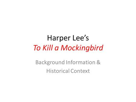 Harper Lee's To Kill a Mockingbird Background Information & Historical Context.