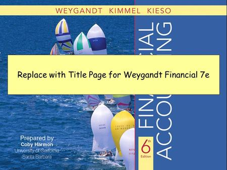 Slide 5-1 Replace with Title Page for Weygandt Financial 7e.