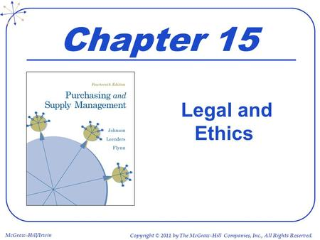 McGraw-Hill/Irwin Copyright © 2011 by The McGraw-Hill Companies, Inc., All Rights Reserved. Chapter 15 Legal and Ethics.