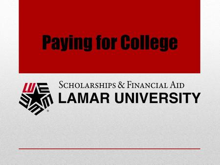 Paying for College. Types of Aid Grants, Scholarships, Work-Study, and Educational Loans Grants and Scholarships - Student does NOT pay back Grants are.