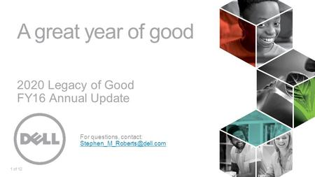 1of 12 A great year of good 2020 Legacy of Good FY16 Annual Update For questions, contact:
