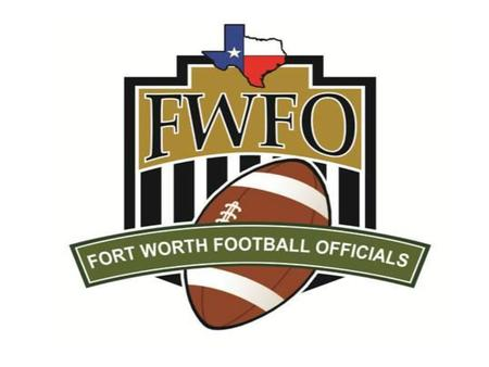 Fort Worth Football Officials Association Welcome from President-Bill Tilley.