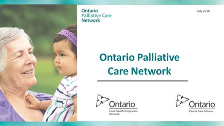 Ontario Palliative Care Network July Address physical, psychological, social, spiritual and practical issues, and their associated expectations,
