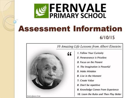 Assessment Information 6/10/15. Purpose of this session To share the new primary curriculum with parents and how we at Fernvale are implementing this.