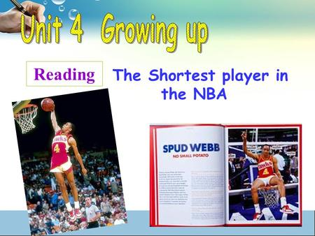 The Shortest player in the NBA Reading. Spud Webb was born in Because his height is only 170 cm, people liked to call him small potato. Spud.