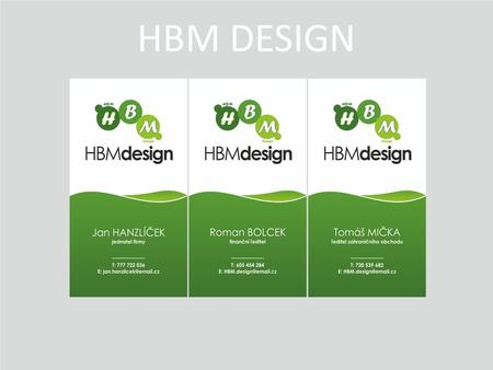 HBM DESIGN. Our little company The first: We want to do some design activity. Jan Hanzlíček came with idea that we will offer free pages from calendary.