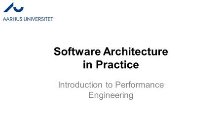 Software Architecture in Practice Introduction to Performance Engineering.