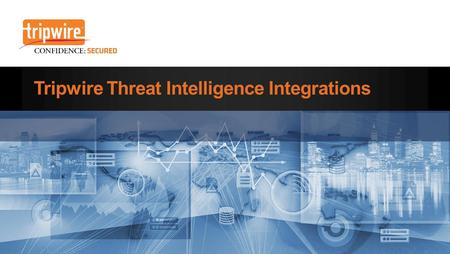 Tripwire Threat Intelligence Integrations. 2 Threat Landscape by the Numbers Over 390K malicious programs are found every day AV-Test.org On day 0, only.