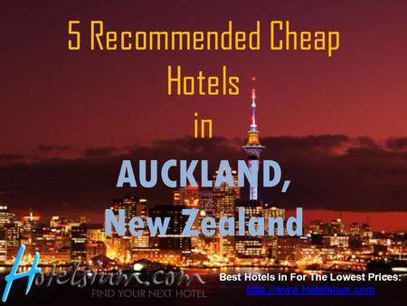 5 Recommended Cheap Hotels in AUCKLAND, New Zealand Best Hotels in For The Lowest Prices: