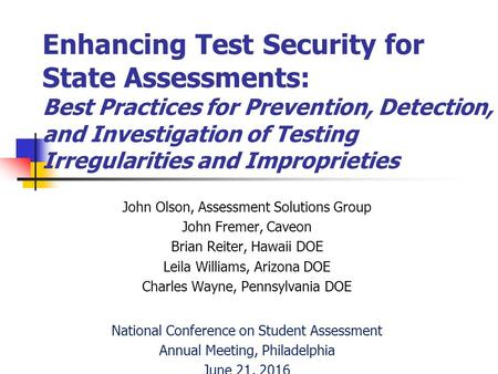 Enhancing Test Security for State Assessments: Best Practices for Prevention, Detection, and Investigation of Testing Irregularities and Improprieties.