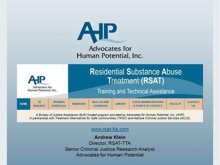 Andrew Klein Director, RSAT-TTA Senior Criminal Justice Research Analyst Advocates for Human Potential.