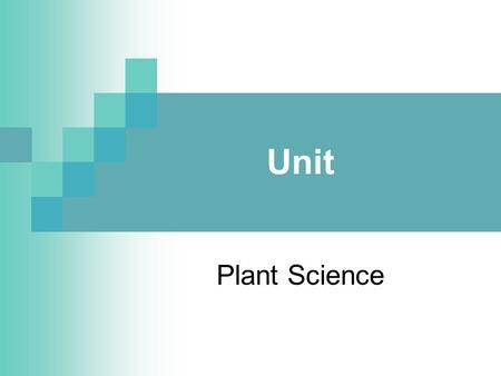 Unit Plant Science. Problem Area Cellular Biology and Agriculture.