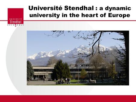 Université Stendhal : a dynamic university in the heart of Europe.