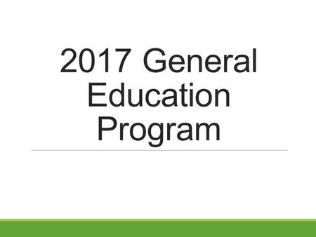 2017 General Education Program.  The program goes into effect for all students who are admitted to NMU as of the Fall 2017 semester or later  Students.