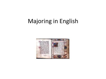 Majoring in English.. Why Clayton State's English Department Highly supportive and lauded faculty Personal touch Small classes Internships Extra-curricular.