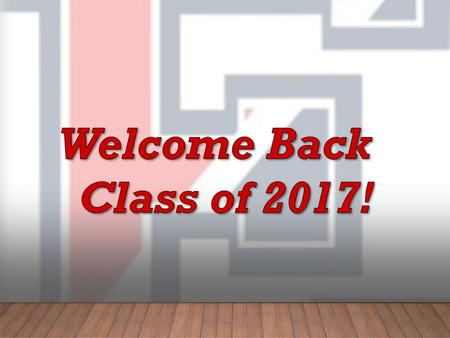 CLASS OF 2017 GUIDANCE INFORMATION Mr. Sandstrom (A-La) Mrs. Jones (Le-Z)