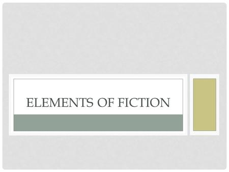 ELEMENTS OF FICTION. EXPOSITION: THE PART IN A STORY IN WHICH THE CHARACTERS, SETTING AND BASIC SITUATION ARE INTRODUCED.