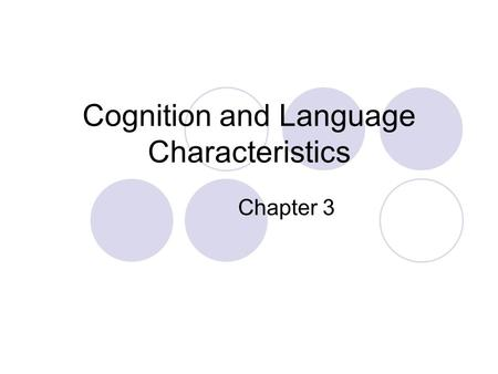 Cognition and Language Characteristics Chapter 3.