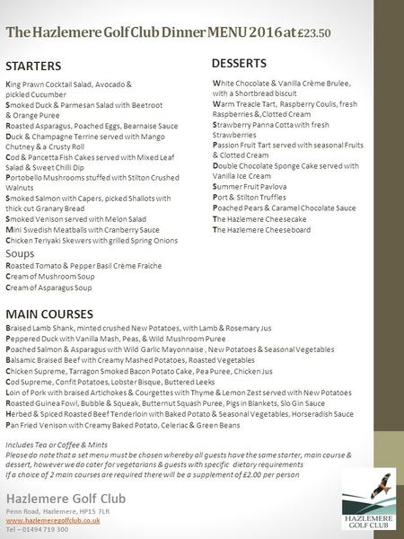 The Hazlemere Golf Club Dinner MENU 2016 at £23.50 Hazlemere Golf Club Penn Road, Hazlemere, HP15 7LR  Tel – STARTERS.