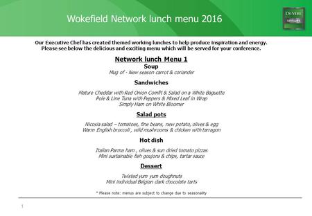 Wokefield Network lunch menu Our Executive Chef has created themed working lunches to help produce inspiration and energy. Please see below the.