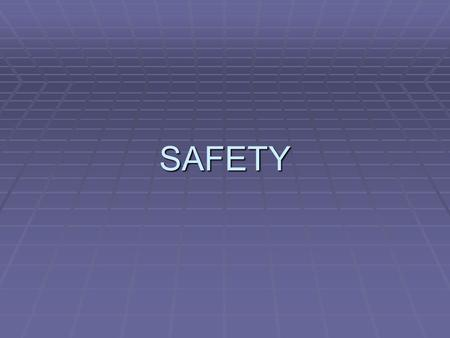SAFETY. General Safety FFFFreedom from harm or danger.