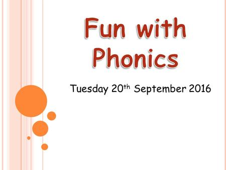 Tuesday 20 th September In school, we follow the Letters and Sounds programme. Letters and Sounds is a phonics resource published by the Department.