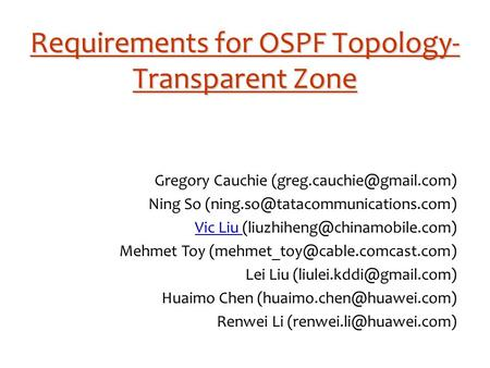 Requirements for OSPF Topology- Transparent Zone Gregory Cauchie Ning So Vic Liu