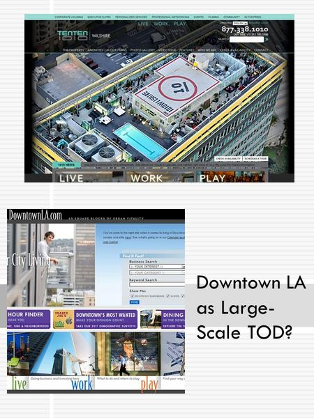 Downtown LA as Large- Scale TOD?. STUDY AREA Study Area.