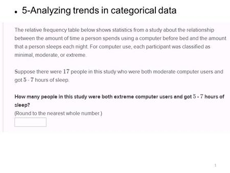 5-Analyzing trends in categorical data Dot plots and frequency tables 1-Ways to represent data Data 4.