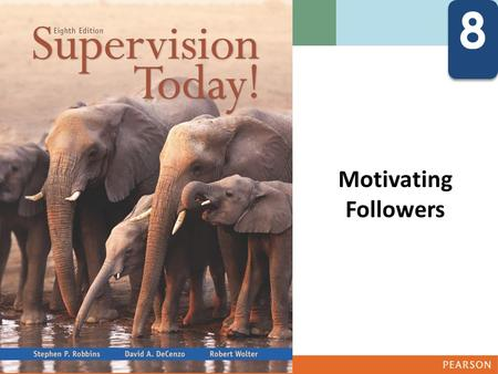 8 8 Motivating Followers Define motivation Identify and define five personality characteristics relevant to understanding the behavior of.
