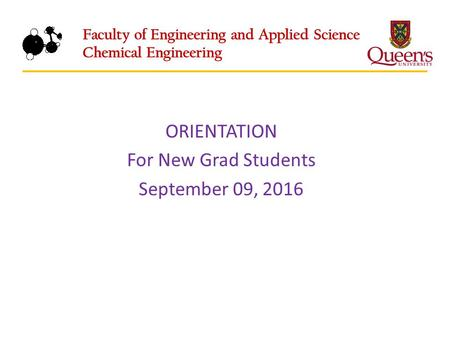ORIENTATION For New Grad Students September 09, 2016.