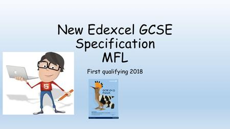 New Edexcel GCSE Specification MFL First qualifying 2018.
