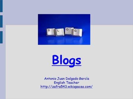 Blogs Antonio Juan Delgado García English Teacher