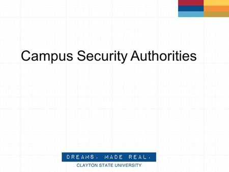 Campus Security Authorities BBo. The Clery Act Jeanne Clery was a freshman student at Lehigh University in Pennsylvania in April 5, 1986 – She was.