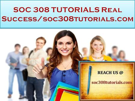 SOC 308 TUTORIALS Real Success SOC 308 Entire Course (Ash) FOR MORE CLASSES VISIT  SOC 308 Week 1 DQ 1 Constructing Race SOC 308.