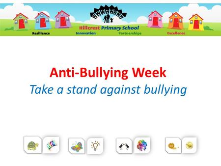 Anti-Bullying Week Take a stand against bullying.