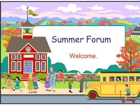 Summer Forum Welcome.. General Info  Field days are Monday afternoons, but due to SATS less frequent this ½ term.  Water bottles – entering summer,