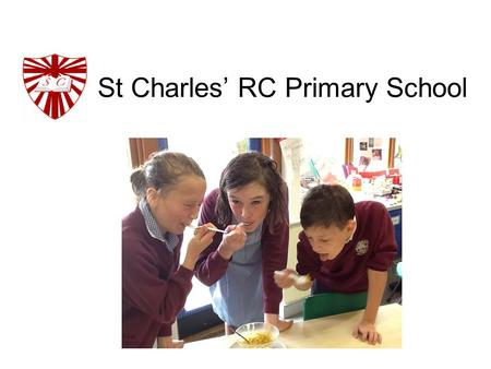 St Charles' RC Primary School. School mission Mission statement At St Charles' we… Enjoy an education for all centred on the Gospels and the teaching.