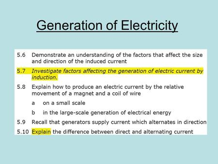 Generation of Electricity. Teacher demonstration Inducing an electric current.