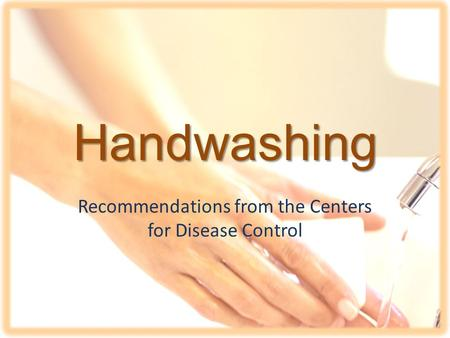 Handwashing Recommendations from the Centers for Disease Control.